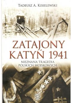Zatajony Katyń 1941 Nieznana tragedia polskich wojskowych