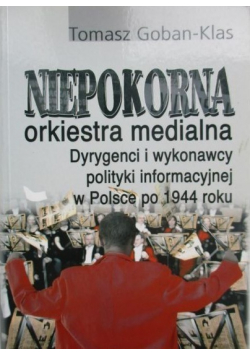 Niepokorna orkiestra medialna