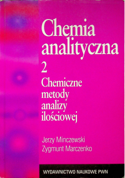 Chemia analityczna 2 Chemiczne metody analizy ilościowej
