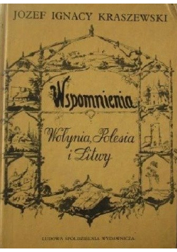 Wspomnienia Wołynia Polesia i Litwy