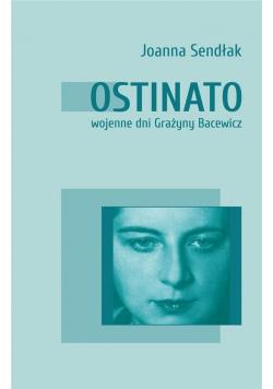 Ostinato. Wojenne dni Grażyny Bacewicz