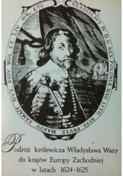 Podróż królewicza Władysława Wazy do krajów Europy Zachodniej