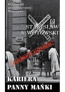 Kryminały przedwojennej W-wy. Kariera Panny Mańki