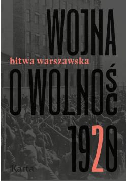 Wojna o wolność 1920 Tom 2 Bitwa warszawska