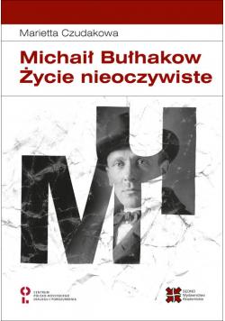 Michaił Bułhakow Życie nieoczywiste