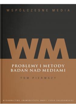 Współczesne media T.1 Problemy i metody badań...