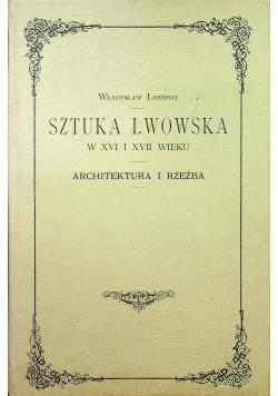 Sztuka Lwowska w XVI i XVII wieku Architektura i rzeźba