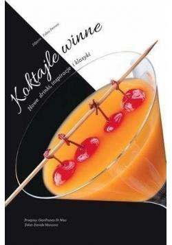 Koktajle winne Nowe drinki inspiracje i klasyki
