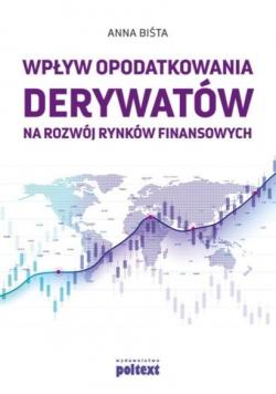 Wpływ opodatkowania derywatów na rozwój rynków...