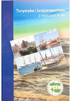 Turystyka i krajoznawstwo z morzem w tle