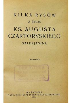Kilka rysów z życia Ks Augusta Czartoryskiego 1925 r.