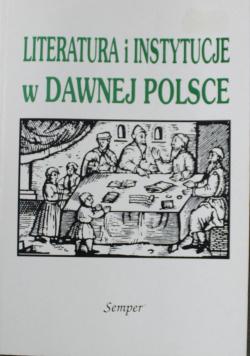 Literatura i instytucje w dawnej Polsce