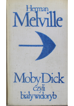 Moby Dick czyli biały wieloryb  tom 1