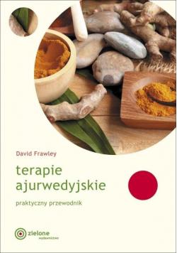 Terapie ajurwedyjskie. Praktyczny przewodnik