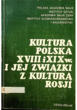 Kultura Polska XVIII i XIX w i jej związki z kulturą Rosji