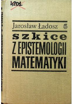 Szkice z epistemologii matematyki