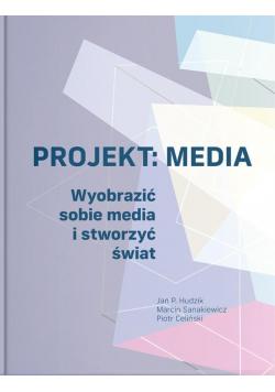 Projekt: Media. Wyobrazić sobie media i stworzyć..