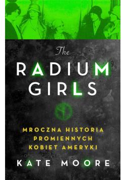 Radium Girls. Mroczna historia promiennych...