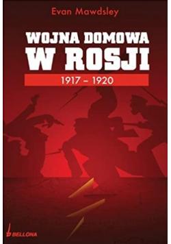 Wojna Domowa w Rosji 1917 1920