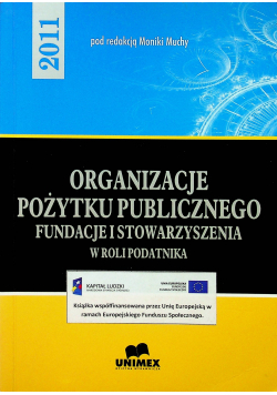 Organizacje pożytku publicznego 2011 Fundacje i stowarzyszenia w roli podatnika