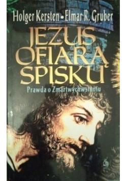 Jezus ofiara spisku Prawda o zmartwychwstaniu