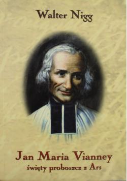 Jan Maria Vianney święty proboszcz z Ars