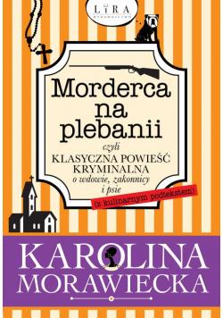 Morderca na plebanii czyli klasyczna powieść kryminalna o wdowie zakonnicy i psie