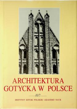 Architektura Gotycka w Polsce tom I