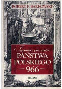 Tajemnice początków państwa polskiego 966