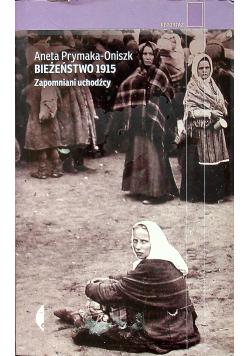 Bieżeństwo 1915 Zapomniani uchodźcy