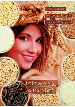 Uzdrawiające ziarna zbóż