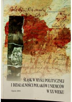 Śląsk w myśli politycznej i działalności Polaków i Niemców w XX wieku