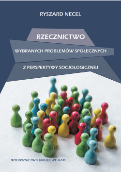 Rzecznictwo wybranych problemów społecznych z perspektywy socjologicznej