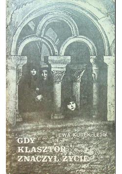 Gdy klasztor znaczył życie