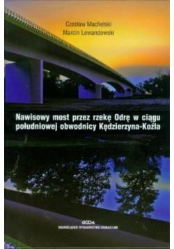 Nawisowy most przez rzekę Odrę...