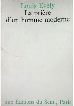 La priere dun homme moderne