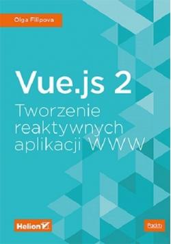 Vue js 2 Tworzenie reaktywnych aplikacji WWW