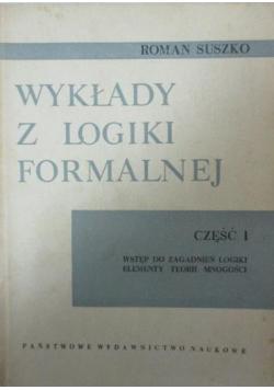 Wykłady z logiki formalnej Część I