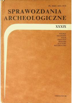 Sprawozdanie archeologiczne XXXIX