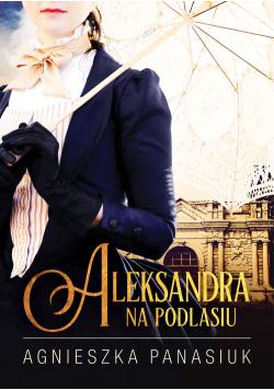 Na Podlasiu Aleksandra