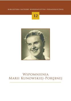 Wspomnienia Marii Kunowskiej-Porębnej