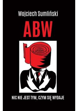 ABW Nic nie jest tym czym się wydaje