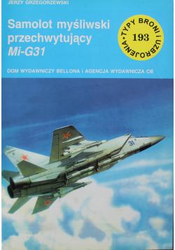 Typy broni i uzbrojenia nr 193 Samolot myśliwski przechwytujący Mi G31