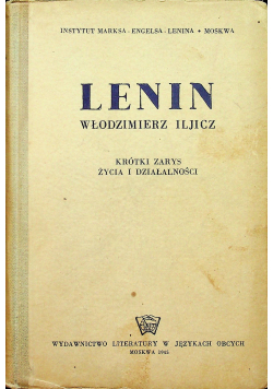 Lenin Włodzimierz Iljicz Krótki zarys życia i działalności 1945 r.