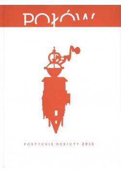 Połów. Poetyckie debiuty 2010