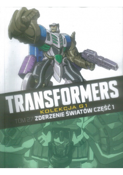 Transformers Tom 27 Zderzenie światów Część 1