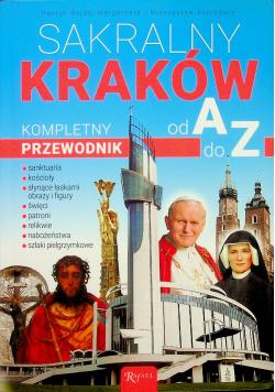 Sakralny Kraków  Kompletny przewodnik od A do Z