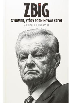 Zbig Człowiek który podminował Kreml
