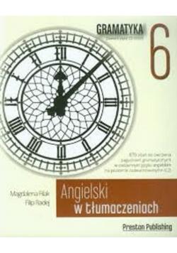 Angielski w tłumaczeniach Gramatyka 6 z płytą CD
