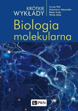 Krótkie wykłady. Biologia molekularna
